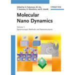 Molecular Nano Dynamics: Vol. I: Spectroscopic Methods and Nanostructures / Vol. II: Active Surfaces, Single Crystals and Single Biocells