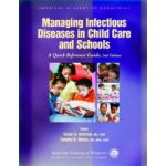 Managing Infectious Diseases in Child Care and Schools, A Quick Reference Guide