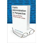 Public Administration in Perpective: Theory and Practice Through Multiple Lenses