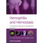 Hemophilia and Hemostasis: A Case-Based Approach to Management