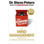 Chimp Paradox: Mind Management Programme to Help You Achieve Success, Confidence and Happiness