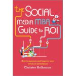 Social Media MBA Guide to ROI: How to Measure and Improve Your Return on Investment