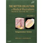 Netter Collection of Medical Illustrations: Volume 4, Integumentary System (Netter Green Book Collection)