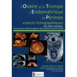 L'ovaire et la trompe - L'endométriose - Le périnée - aspects échographiques (Atlas en Imagerie Gynéco-obstétricale et Foetale)