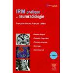 IRM pratique en neuroradiologie (Imagerie médicale: Pratique)