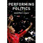 Performing Politics: Media Interviews, Debates and Press Conferences