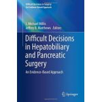 Difficult Decisions in Hepatobiliary and Pancreatic Surgery: An Evidence-Based Approach (Difficult Decisions in Surgery: An Evidence-Based Approach)