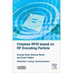 Chipless RFID based on RF Encoding Particle: Realization, Coding and Reading System