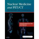 Nuclear Medicine and PET/CT: Technology and Techniques