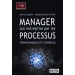Manager son entreprise par les processus: témoignages et conseils