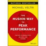 Mushin Way to Peak Performance: Path to Productivity, Balance, and Success