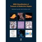 WHO Classification of Tumours of Endocrine Organs (WHO Classification of Tumours, Volume 10)