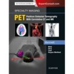 Specialty Imaging: PET (Positron Emission Tomography with Correlative CT and MR)