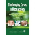 Challenging Cases in Neonatology