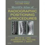Merrill's Atlas of Radiographic Positioning and Procedures: Volume 3