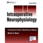 Intraoperative Neurophysiology: A Comprehensive Guide to Monitoring and Mapping