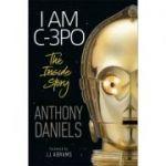 I Am C-3PO - Inside Story