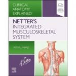 Netter's Integrated Musculoskeletal System: Clinical Anatomy Explained!