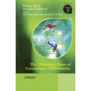 Ubiquitous Roles of Cytochrome P450 Proteins: Metal Ions in Life Sciences, Volume 3