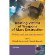 Treating Victims of Weapons of Mass Destruction: Medical, Legal and Strategic Aspects