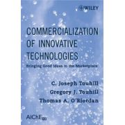 Commercialization of Innovative Technologies : Bringing Good Ideas to the Marketplace