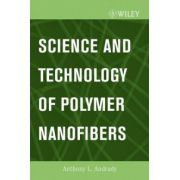 Science and Technology of Polymer Nanofibers