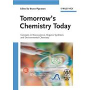 Tomorrow's Chemistry Today: Concepts in Nanoscience, Organic Materials and Environmental Chemistry