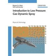 Introduction to Low Pressure Gas Dynamic Spray: Physics & Technology