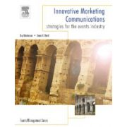 Innovative Marketing Communications: Strategies for the Events Industry