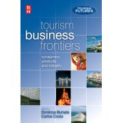 Tourism Business Frontiers: consumers, products and industry