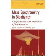 Mass Spectrometry in Biophysics: Conformation and Dynamics of Biomolecules