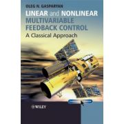 Linear and Nonlinear Multivariable Feedback Control: A Classical Approach