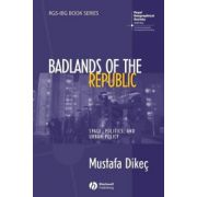 Badlands of the Republic: Space, Politics and Urban Policy