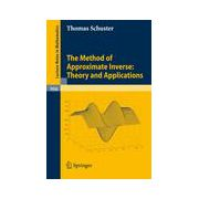 Method of Approximate Inverse: Theory and Applications