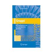 Gruppi, Una introduzione a idee e metodi della Teoria dei Gruppi