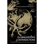 Globalization's Contradictions, Geographies of discipline, destruction and transformation