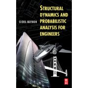 Structural Dynamics and Probabilistic Analyses for Engineers