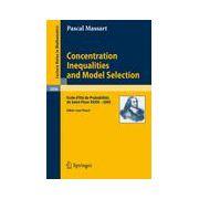 Concentration Inequalities and Model Selection, Ecole d'Eté de Probabilités de Saint-Flour XXXIII - 2003