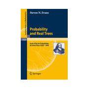 Probability and Real Trees, Ecole d'Été de Probabilités de Saint-Flour XXXV-2005