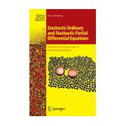 Stochastic Ordinary and Stochastic Partial Differential Equations, Transition from Microscopic to Macroscopic Equations