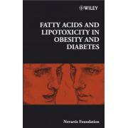 Fatty Acid and Lipotoxicity in Obesity and Diabetes: Novartis Foundation Symposium, Volume 286