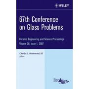 67th Conference on Glass Problems: Ceramic Engineering and Science Proceedings, Volume 28, Issue 1