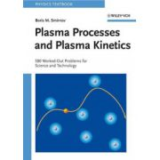 Plasma Processes and Plasma Kinetics: 580 Worked-Out Problems for Science and Technology