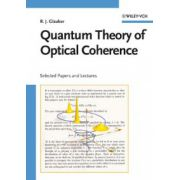Quantum Theory of Optical Coherence: Selected Papers and Lectures