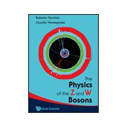 PHYSICS OF THE Z AND W BOSONS