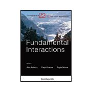 Fundamental Interactions - Proceedings of the 22nd Lake Louise Winter Institute