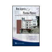 New Aspects of Plasma Physics: Proceedings of the 2007 ICTP Summer College on Plasma Physics