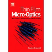 Thin Film Micro-Optics: New Frontiers of Spatio-Temporal Beam Shaping