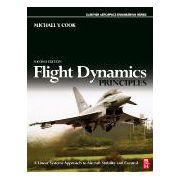 Flight Dynamics Principles, A Linear Systems Approach to Aircraft Stability and Control