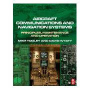 Aircraft Communications and Navigation Systems, Principles, Maintenance and Operation for Aircraft Engineers and Technicians